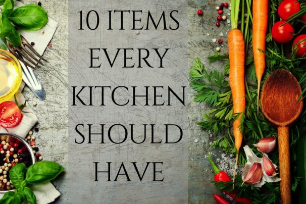 10 Items Every Kitchen Should Have